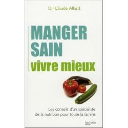 Manger sain, vivre mieux : Les conseils d'un spécialiste de la nutrition pour toute la...