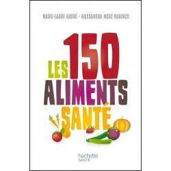 Les 150 aliments santé