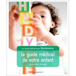 Ma petite bibliothèque Doctissimo : Le guide médical de votre enfant