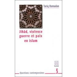 Jihad, violence, guerre et paix en islam