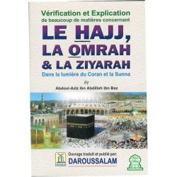 Le Hajj, la Omrah et la Ziyarah