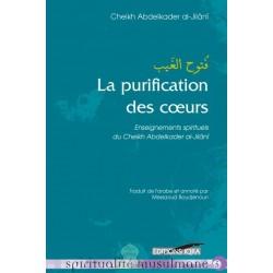 La purification des cœurs - Enseignements spirituels du Cheikh Abdelkader al-Jilani -...
