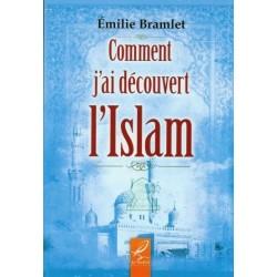 Comment j'ai découvert l'Islam ?