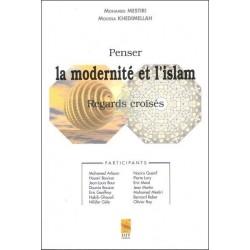 Penser la modernité et l'Islam - Regards croisés