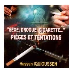 Sexe, Drogue, Cigarette... Pièges et tentations