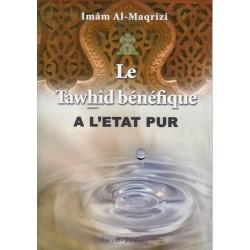 Le Tawhîd bénéfique à l'état pur