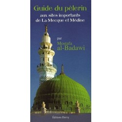 Guide du pèlerin aux sites importants de La Mecque et de Médine