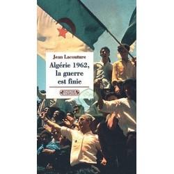 Algérie 1962, la guerre est finie