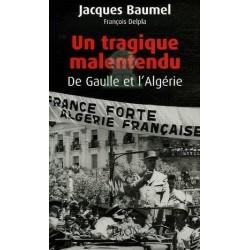 Un tragique malentendu : De Gaulle et l'Algérie
