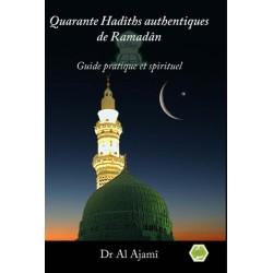 Quarante Hadiths authentiques de Ramadan - Guide pratique et sprituel