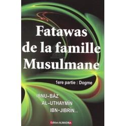 Fatawas de la famille Musulmane - 1ère partie : Dogme