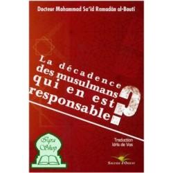 La décadence des musulmans qui en est responsable ?