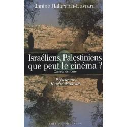 Israéliens, Palestiniens : que peut le cinéma ? Carnets de route