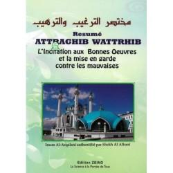 Résumé Attarghîb wattarhîb - L'incitation aux bonnes oeuvres et la mise en garde contre...