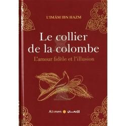 Le collier de la colombe - L'amour fidèle et l'illusion - طوق الحمامة