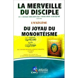 La Merveille du Disciple - L'Exégèse du Joyau du Monothéisme (Jawharatu-t-Tawhid)