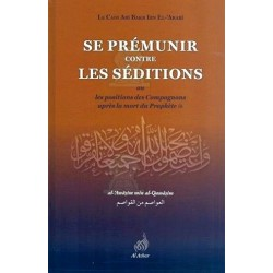 Se prémunir contre les séditions ou les positions des compagnons après la mort du prophète