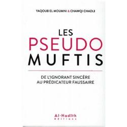 Les Pseudo Muftis : De l'ignorant sincère au prédicateur faussaire