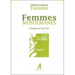 Femmes musulmanes - Traité sur la voie (Tome 5)