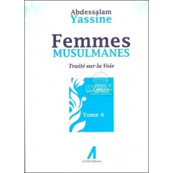 Femmes musulmanes - Traité sur la voie (Tome 4)
