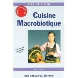Cuisine macrobiotique : Pour la Santé, l'Harmonie et la Paix
