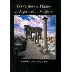 Les Vérités sur l'Eglise en Algérie et au Maghreb