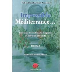Impossible Méditerranée... : itinéraire d'un intellectuel algérien au début du XXe siècle