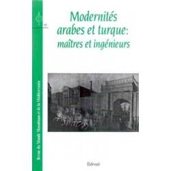 Modernités arabes et turque : Maîtres et ingénieurs