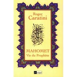 Mahomet - Vie du Prophète