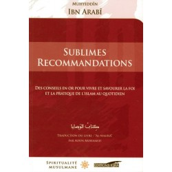 Sublimes recommandations - Des conseils en or pour vivre et savourer la foi et la...