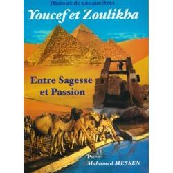 Histoire de nos ancêtres Youcef et Zoulikha - Entre la sagesse et passion