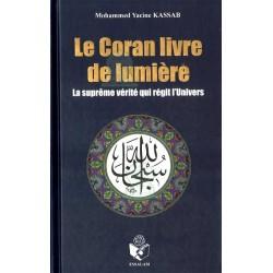 Le Coran livre de lumière : La suprême vérité qui régit l'Univers