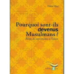 Pourquoi sont-ils devenus Musulmans ?