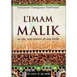 L'imam Malik : sa vie, son oeuvre et son école