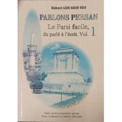 Parlons persan : Le Farsi facile, du parlé à l'écrit - Volume 1