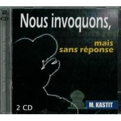 Nous invoquons mais sans réponse (2 cd)