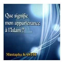 Que signifie mon appartenance à l'Islam? [CD217]