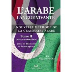 L'arabe langue vivante - Nouvelle méthode de la grammaire arabe (Niveau intermédiaire)...