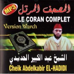 Le Coran complet version Warch par Cheikh Abdelkabir EL-Hadidi - [CD 309] المصحف المرتل...