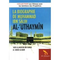 La biographie de Muhammad Ibn Sâlih al-'Uthaymîn