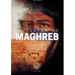 Le Sultan du Maghreb - La vie de Yusuf Ibn Tashfin