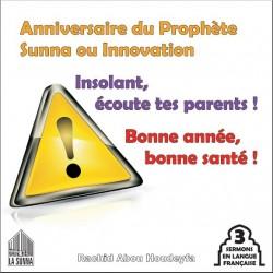 Anniversaire du Prophète - Sunna ou innovation ? - Insolant, écoute tes parents ! -...