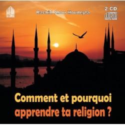 Comment et pourquoi apprendre ta religion ? (Conférence en langue française - 2CD) [B23]