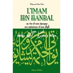 L'imam Ibn Hanbal : sa vie et son époque ses opinions et son fiqh - ابن حنبل : حياته...