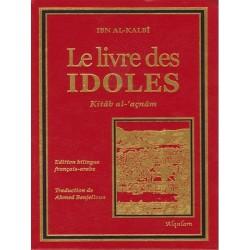 Le livre des IDOLES (Kitâb al-'açnâm) de Ibn Al-Kalbî, Edition bilingue...