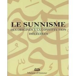 Le Sunnisme - Des origines à la constitution des écoles