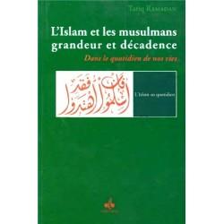 L'Islam et les musulmans grandeur et décadence