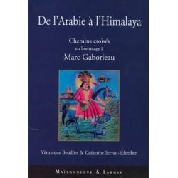 De l'Arabie à l'Himalaya - Chemins croisés en hommage à Marc Gaborieau