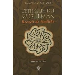 L'éthique du Musulman - Recueil de hadiths